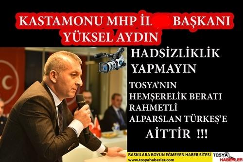 """MHP İL BAŞKANI YÜKSEL AYDIN  """"  TOSYA'DA HEMŞEHRİLİK BERATI"""" DEDİ UYARDI…!"""