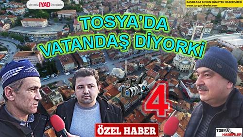 TOSYA'DA VATANDAŞ DİYORKİ ( 4 )