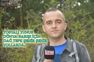 TOSYA'LI YUNUS DÜNYA BARIŞI İÇİN YOLLARDA..