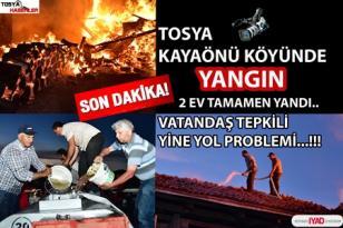 """TOSYA KAYAÖNÜ KÖYÜNDE YANGIN 2 EV TAMAMEN YANDI """" YİNE YOL YİNE YOL İTFAİYE NE YAPSIN"""".!!!"""