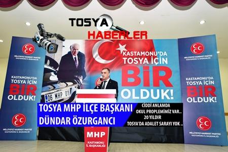 """TOSYA MHP İLÇE BAŞKANI DÜNDAR ÖZURGANCI """" GÜNDEMİ BELİRLEDİ"""".."""