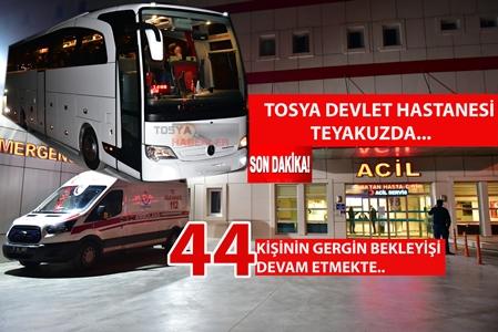 """TOSYA DEVLET HASTANESİ TEYAKUZDA  """"44 KİŞİNİN GERGİN BEKLEYİŞİ DEVAM EDİYOR"""".."""
