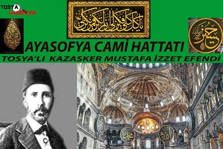 "İBATEDE AÇILAN AYASOFYA CAMİ HATTATI TOSYA'LI ""KAZASKER MUSTAFA İZZET EFENDİ"" .."